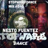 STOPWARS!dance mix #040 NESTO FUENTEZ