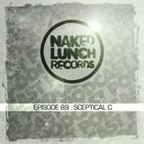 Naked Lunch PODCAST #089 - SCEPTICAL C