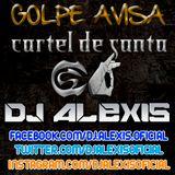 Golpe Avisa Mix ( CARTEL DE SANTA ) - DJ Alexis