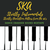Ska, Strictly Instrumentals - DANCE CRASHER Sound Mixtape