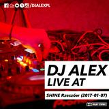DJ ALEX live at CATCH THE SOUND Club SHINE Rzeszow (2017-01-19)