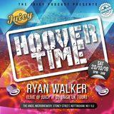 Ryan Walker @ Juicy 'Hoover Time' (20-10-18)