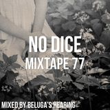 No Dice Mixtape #77