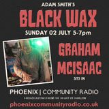 Adam Smith's Black Wax Show 23 - Graham McIsaac sits in - 02nd July 2017