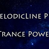 MelodicLine - Pres. Trance Power (Episode 3)
