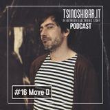 Tsinoshi Podcast #16: Move D