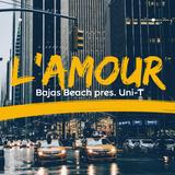 Bajas Beach pres. Uni-T - L'Amour