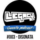 LEGACY - Guestmix #003 - Disonata
