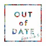 OUT of DATE Disco Club 5
