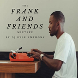 The Frank and Friends Mixtape