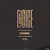 DJ PHIL - Choice Moscow Deep Mix