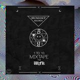 1 To 10 Mixtape (Best of Bromance)