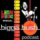 BiggaBush Latin Mix June 2018