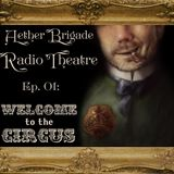 Aether Brigade Radio Theater Episode 1 - Welcome to the Circus