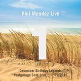 Phil Mendez Live @ December Birthday Legends, Hour One