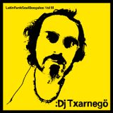 Dj Txarnegö - LatinFunkSoulBoogaloo Vol.3 (62')