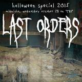 LAST ORDERS - HALLOWEEN SPECIAL - OCTOBER 28 - 2015