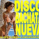 DISCO BACHATA NUEVA Febrero chart con Davide DABBY DJ