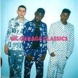 UK Garage Classics UK Garage Mix