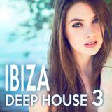Ibiza - Deep House 3