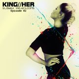 KING//HER - Slayed Selections Episode 02