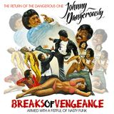 Johnny Dangerously - Breaks Of Vengeance 2016 (Fresh Nasty Funky Breaks & Bass)