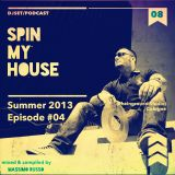 Spin my House Episode #04 mixed and compiled by Massimo Russo