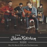THE BLUES KITCHEN RADIO with The Americans: 05 March 2018
