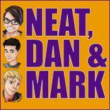 Neat, Dan And Mark Episode 25 - Food, Glorious Food