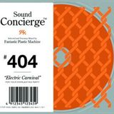 Sound Concierge 404 Electric Carnival Mixed by FPM(Fantastic Plastic Machine)
