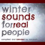 Winter Sounds For Real People (Compiled & Blended by Sumsuch)