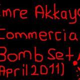EMRE AKKAYA - COMMERCIAL BOMB SET (APRIL 2011)