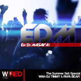 EDM EP7: The Summer Set Special (PART 1)