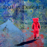 Bear in Exile pt.3