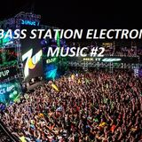 Bass Station - Electronic Music #2 (Summer 2016)
