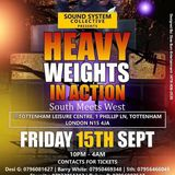 HEAVY WEIGHTS IN ACTION SOUTH MEETS WEST FRIDAY 15/09/17 WEST SIDE STUDIO EXPRESS, FEDERAL TOUCH