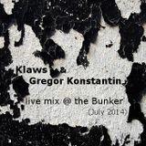Klaws & Gregor Konstantin - Live mix @ Bunker (July 2014)