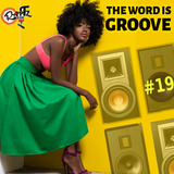THE WORD IS GROOVE #19 (Radio RapTz)
