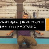 Kraak Mix #51: It Was a Wake Up Call | Best Of '15, Part III