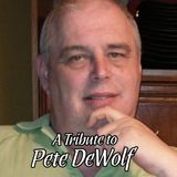 A Tribute To Pete DeWolf