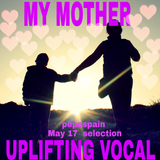 MY MOTHER < Uplifting Vocal Mix>