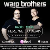 Warp Brothers - Here We Go Again Radio #048