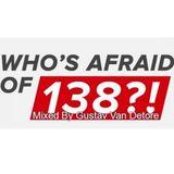 Who's Afraid Of 138 ? (Mixed By Gustav Van Detore)