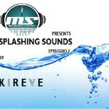 The MidNight Sounds Radio Pres Splashing Sounds  by kireve Episodio 002