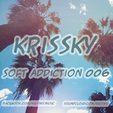 Krissky - Soft Addiction 006