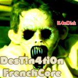 DesT!n4ti0n FrenchCore