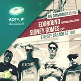 Rota 91 - 05/09/2015 Guest DJ: Sidney Gomes (SP) e Edground (Brazilian Soul Crew)