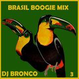DJ BRONCO - BRASIL BOOGIE MIX #3 (2014)