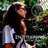 In Training w/ Davis Galvin (8/22/19)