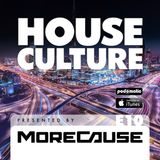 House Culture Presented by MoreCause E10